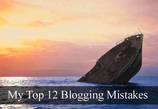 Top 12 Blogging Mistakes